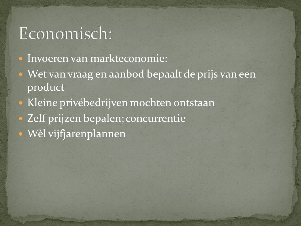 Economisch: Invoeren van markteconomie: