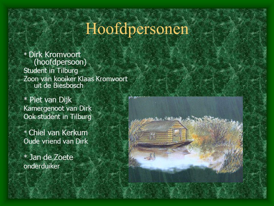 Hoofdpersonen * Dirk Kromvoort (hoofdpersoon) Student in Tilburg