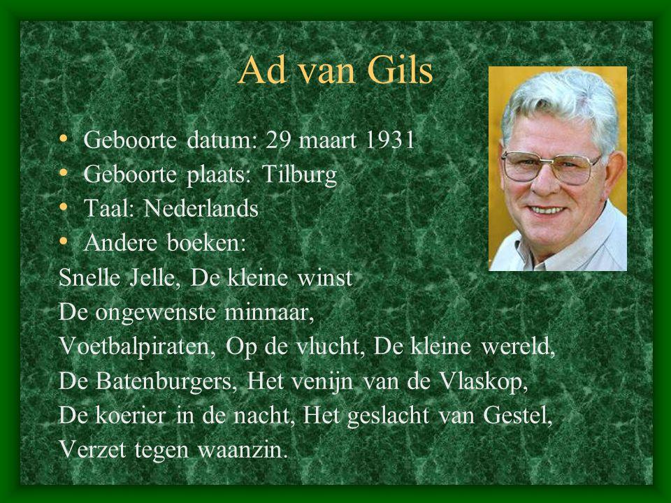 Ad van Gils Geboorte datum: 29 maart 1931 Geboorte plaats: Tilburg