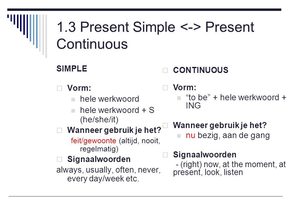 1.3 Present Simple <-> Present Continuous
