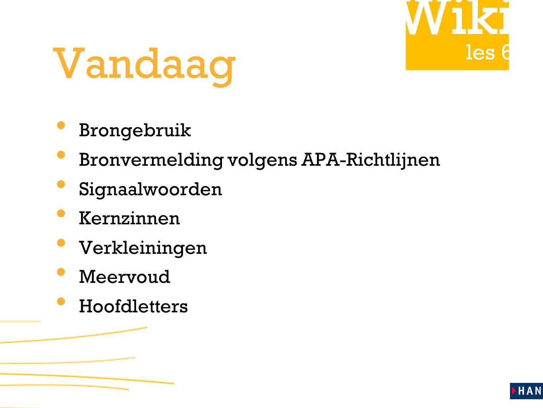 Vandaag Brongebruik Bronvermelding volgens APA-Richtlijnen