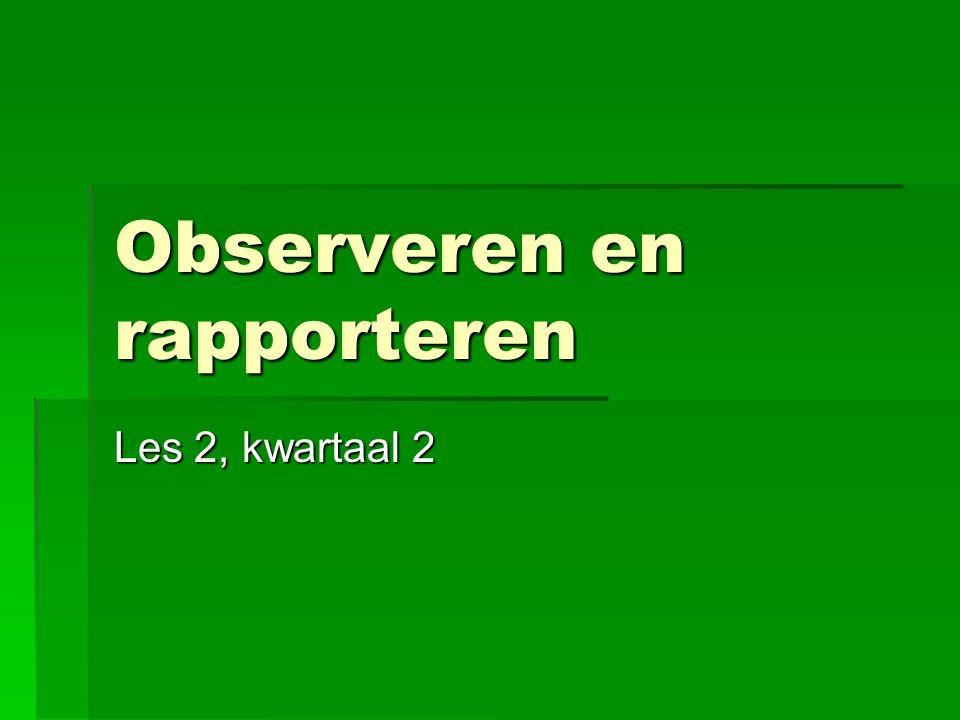 Observeren en rapporteren