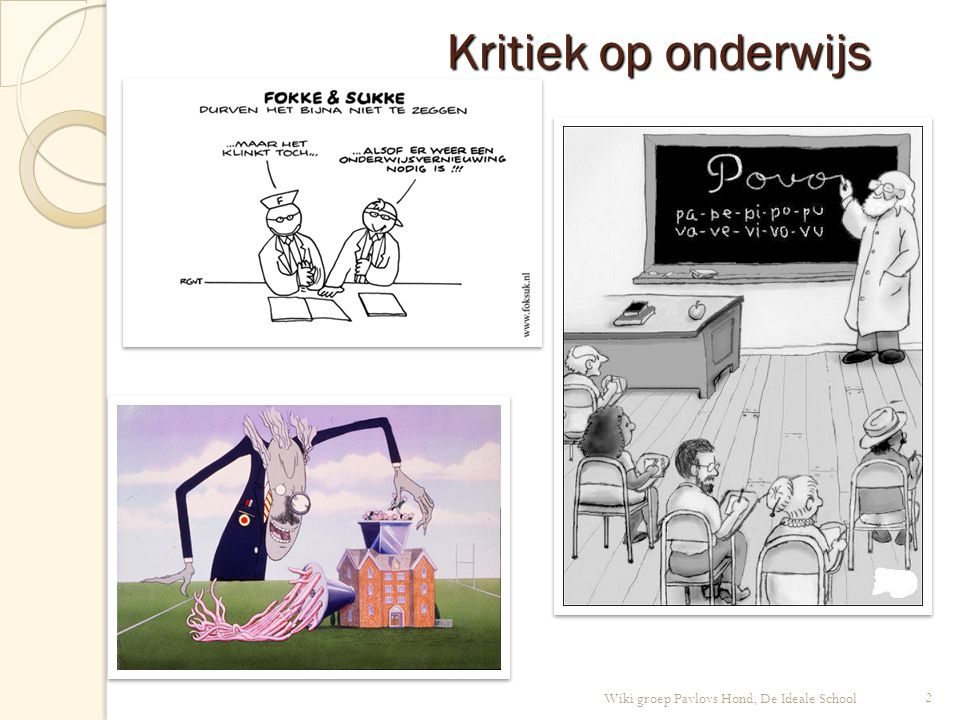 Kritiek op onderwijs Wiki groep Pavlovs Hond, De Ideale School 2