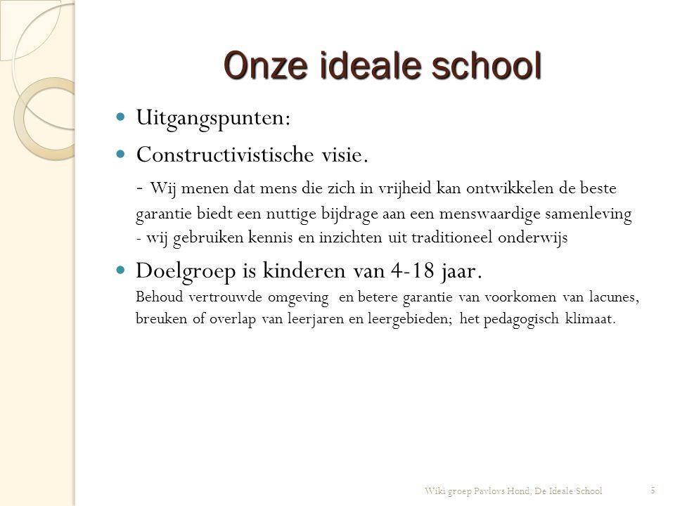 Onze ideale school Uitgangspunten: