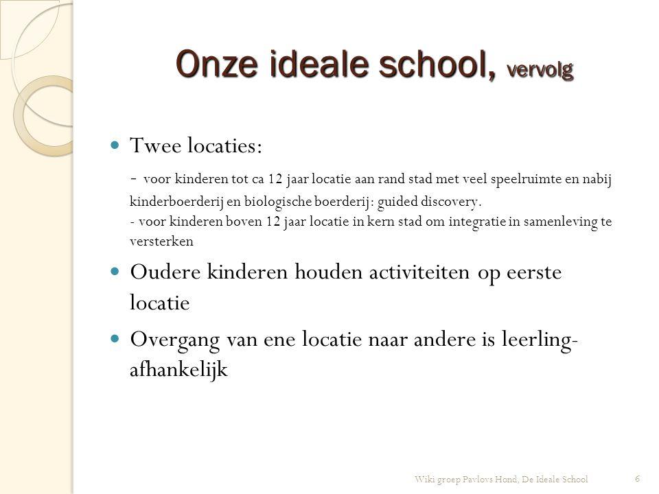 Onze ideale school, vervolg