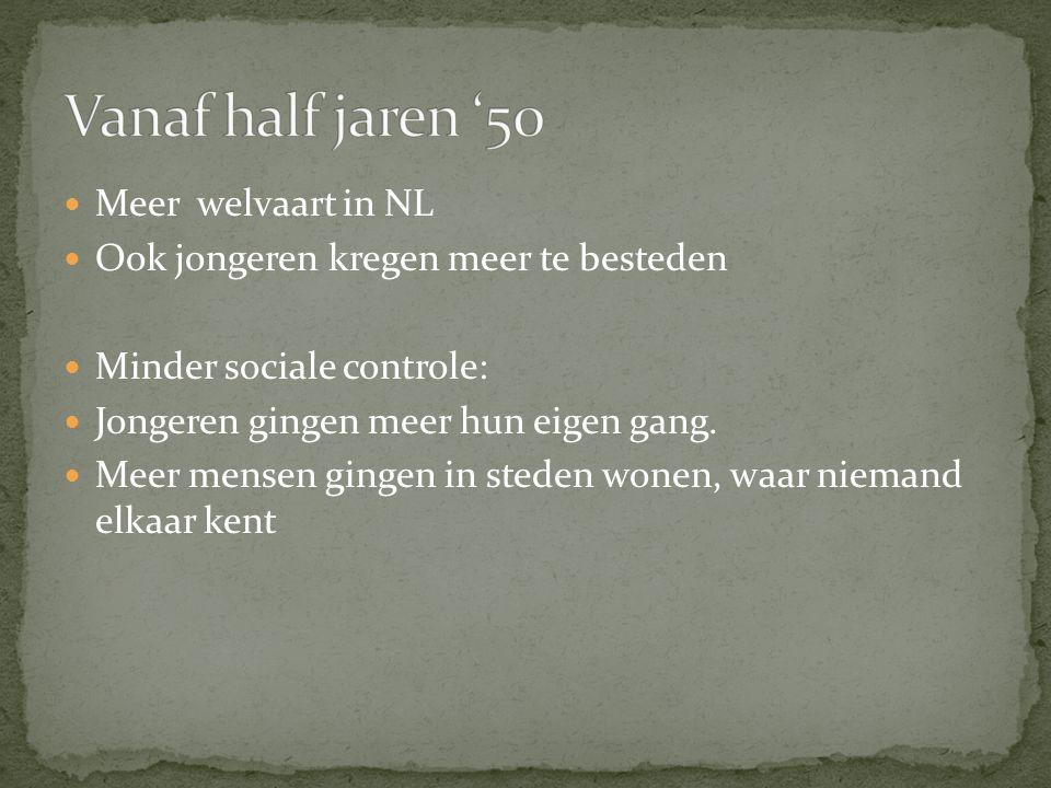 Vanaf half jaren '50 Meer welvaart in NL