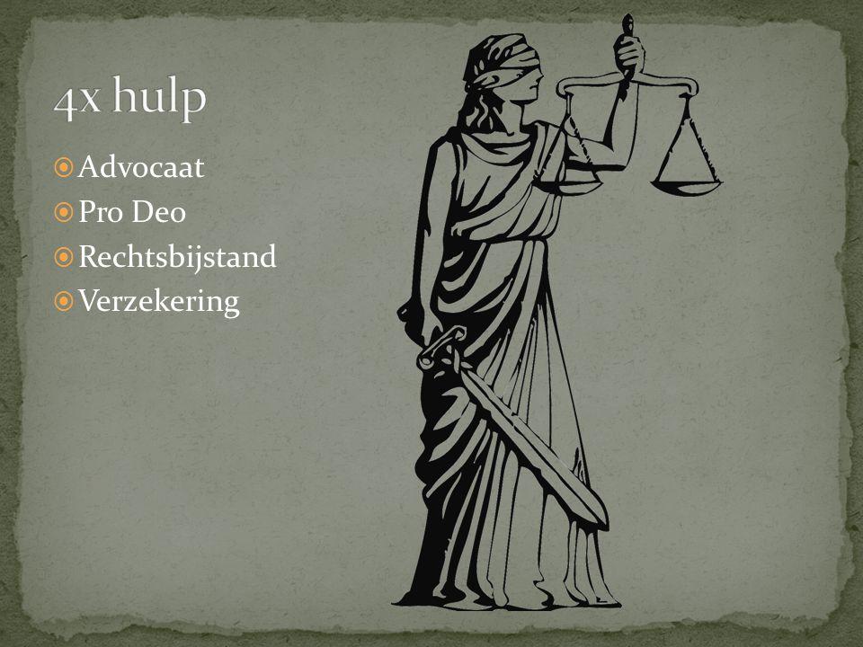 4x hulp Advocaat Pro Deo Rechtsbijstand Verzekering