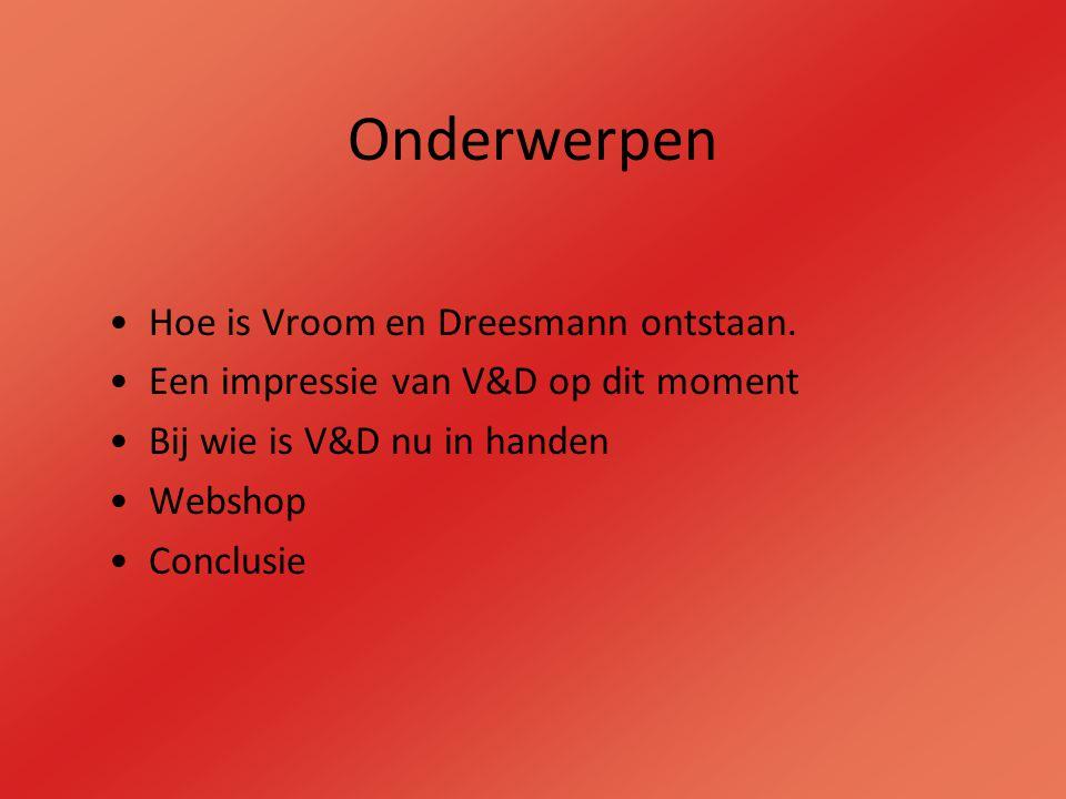Onderwerpen Hoe is Vroom en Dreesmann ontstaan.
