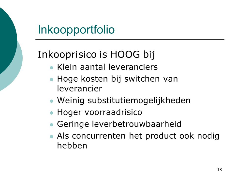 Inkoopportfolio Inkooprisico is HOOG bij Klein aantal leveranciers