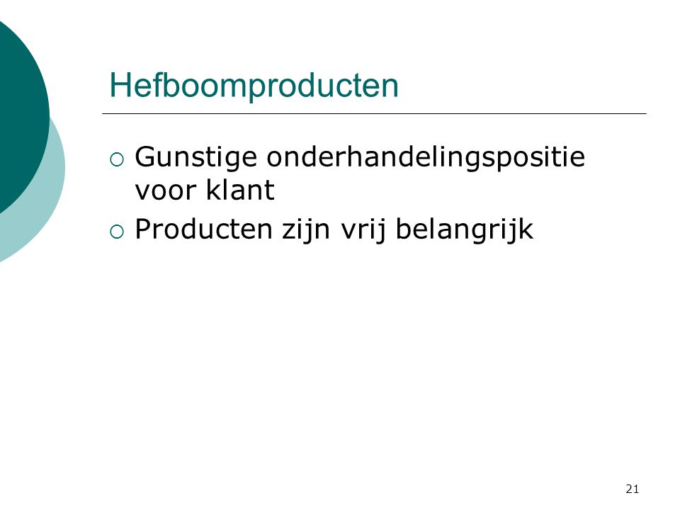 Hefboomproducten Gunstige onderhandelingspositie voor klant