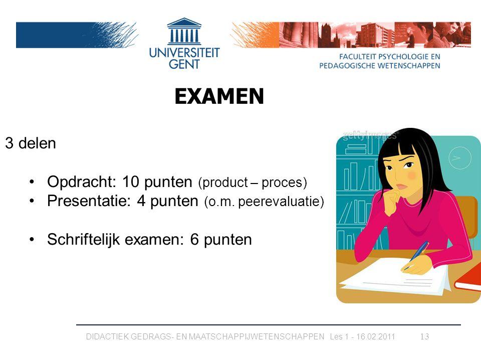 EXAMEN 3 delen Opdracht: 10 punten (product – proces)