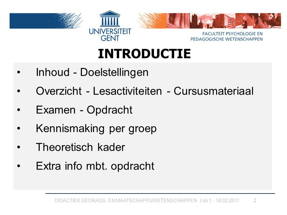 DIDACTIEK GEDRAGS- EN MAATSCHAPPIJWETENSCHAPPEN Les 1 - 16.02.2011
