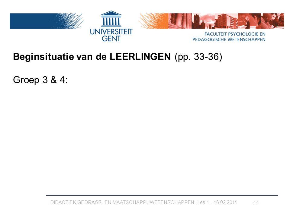 Beginsituatie van de LEERLINGEN (pp. 33-36) Groep 3 & 4: