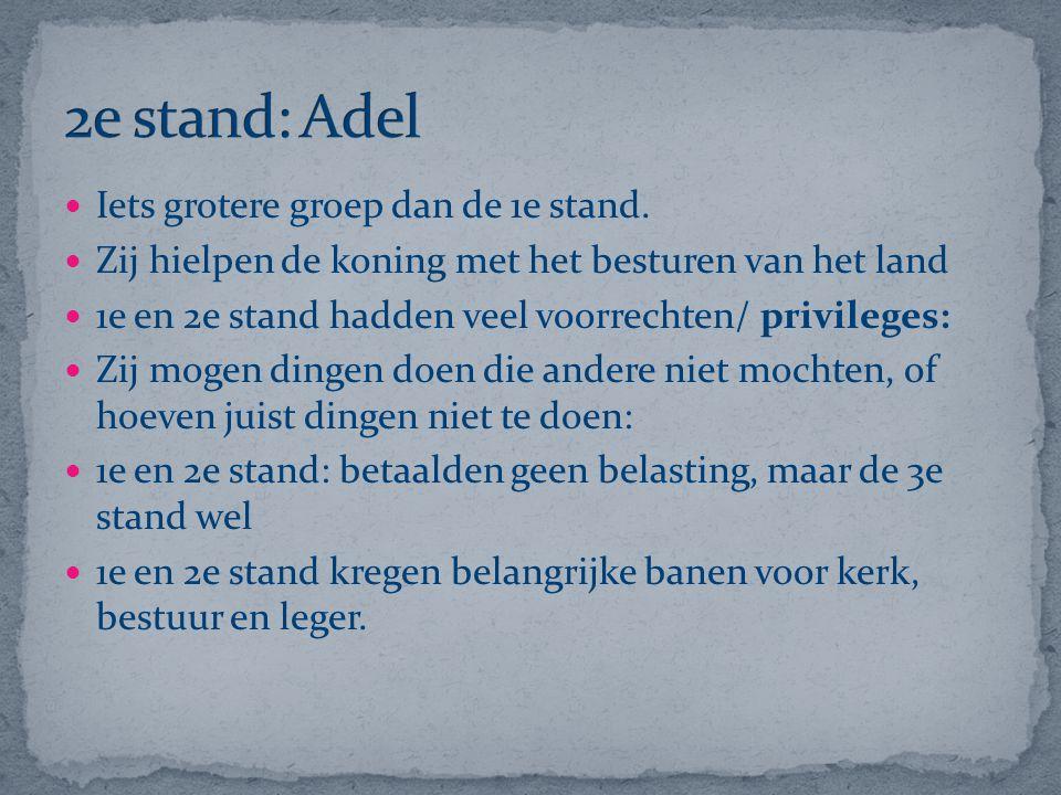 2e stand: Adel Iets grotere groep dan de 1e stand.
