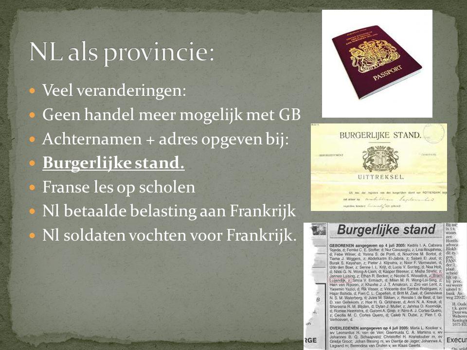 NL als provincie: Veel veranderingen: Geen handel meer mogelijk met GB