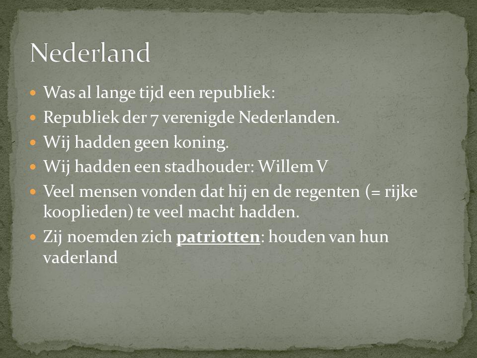 Nederland Was al lange tijd een republiek: