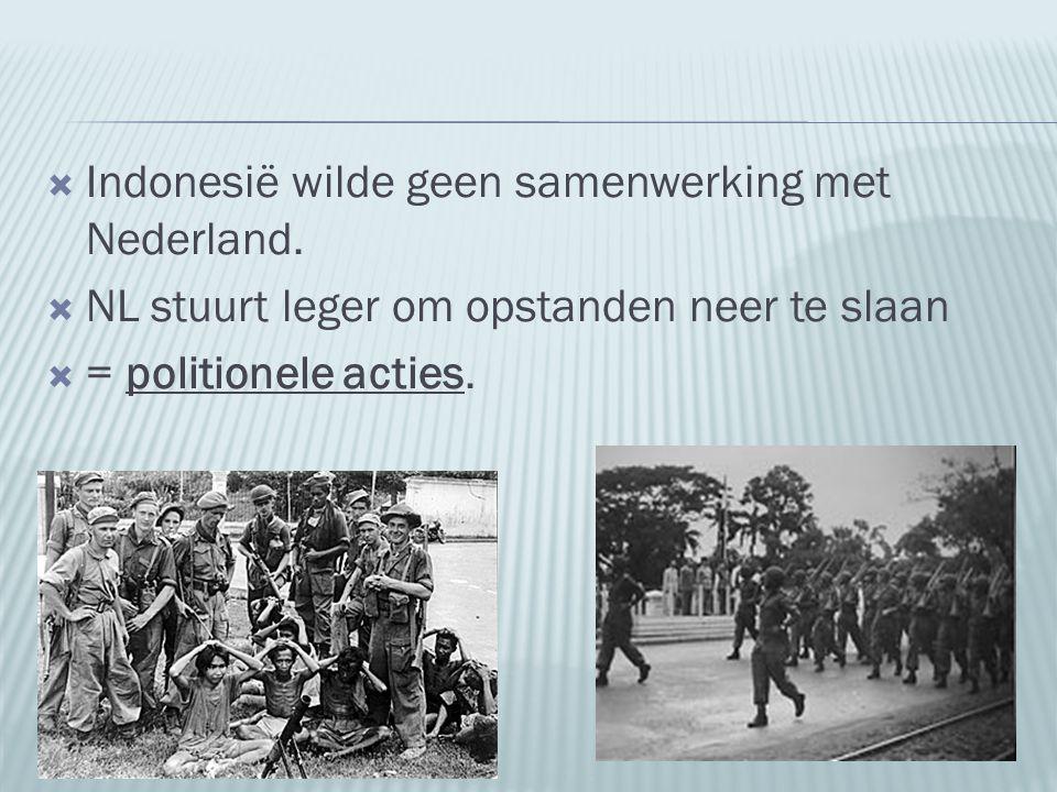 Indonesië wilde geen samenwerking met Nederland.