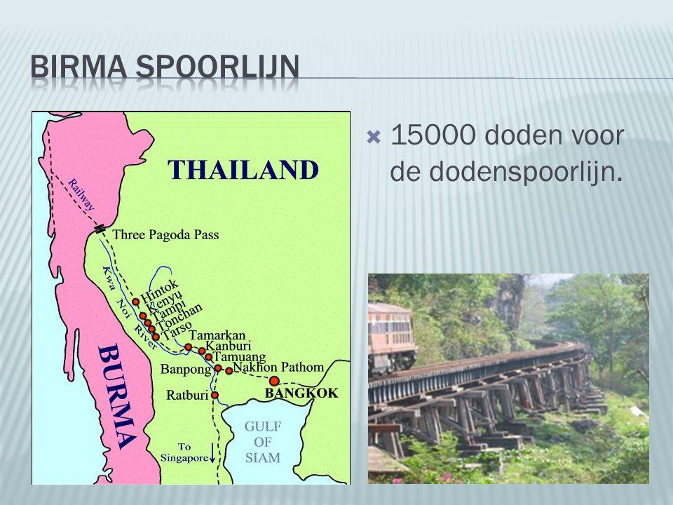 Birma spoorlijn 15000 doden voor de dodenspoorlijn.