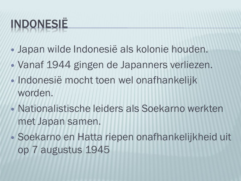Indonesië Japan wilde Indonesië als kolonie houden.