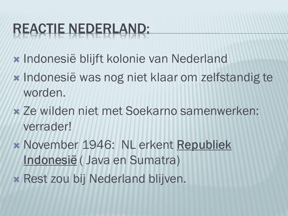 Reactie Nederland: Indonesië blijft kolonie van Nederland