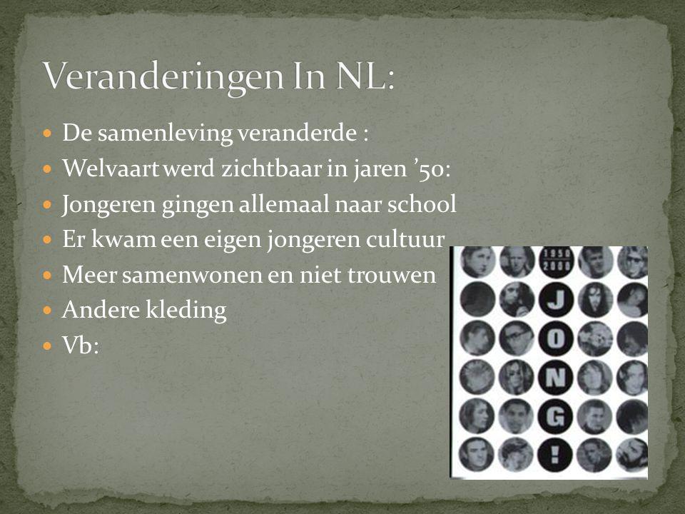 Veranderingen In NL: De samenleving veranderde :
