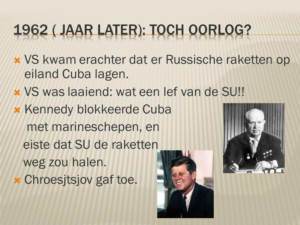 1962 ( jaar later): Toch Oorlog