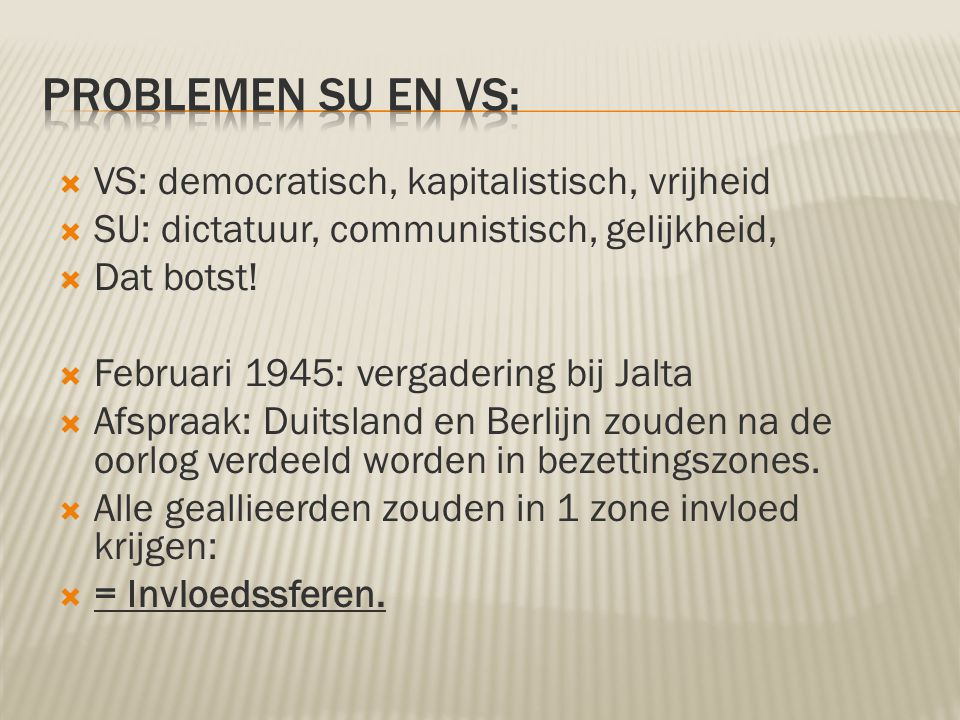 Problemen SU en VS: VS: democratisch, kapitalistisch, vrijheid
