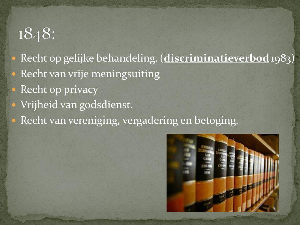 1848: Recht op gelijke behandeling. (discriminatieverbod 1983)