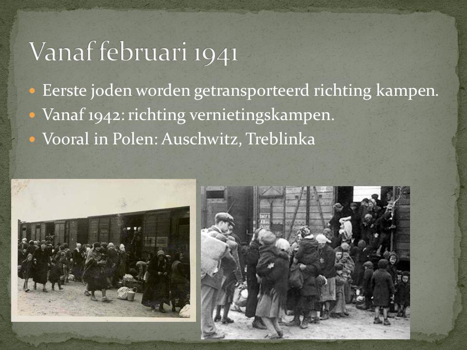 Vanaf februari 1941 Eerste joden worden getransporteerd richting kampen. Vanaf 1942: richting vernietingskampen.