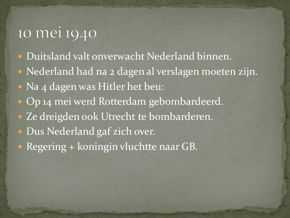 10 mei 1940 Duitsland valt onverwacht Nederland binnen.