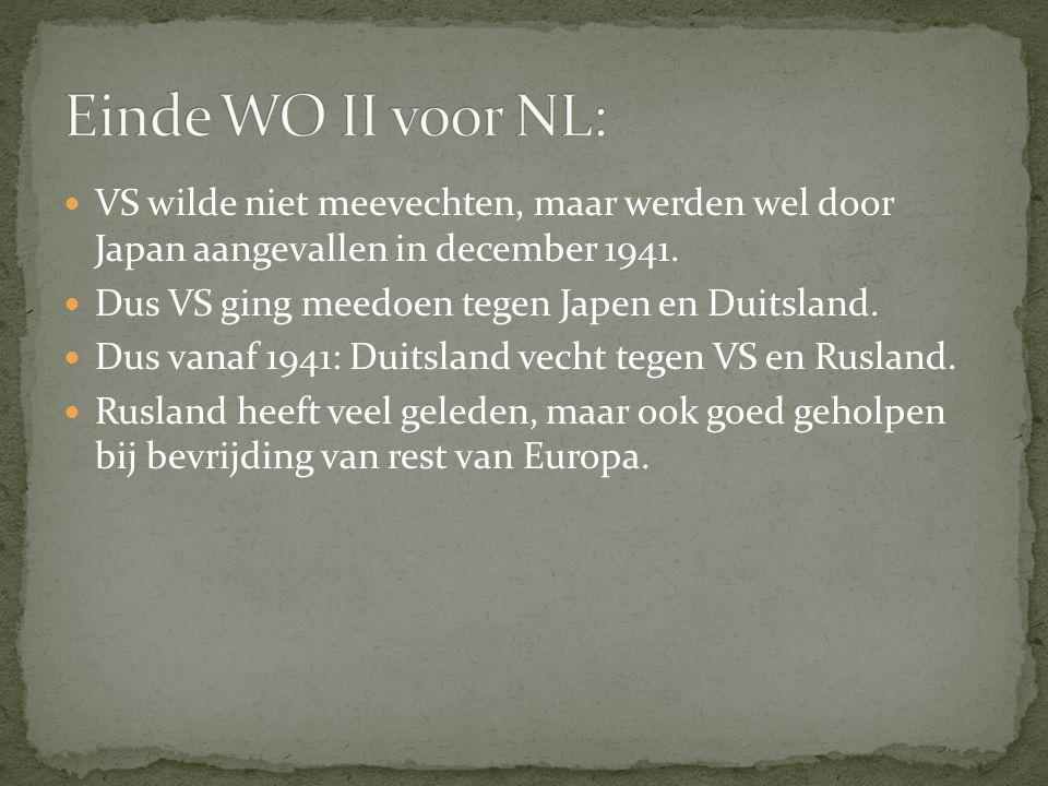 Einde WO II voor NL: VS wilde niet meevechten, maar werden wel door Japan aangevallen in december 1941.