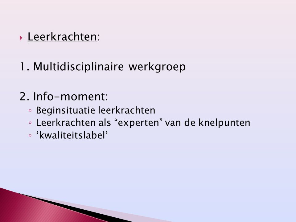 1. Multidisciplinaire werkgroep 2. Info-moment: