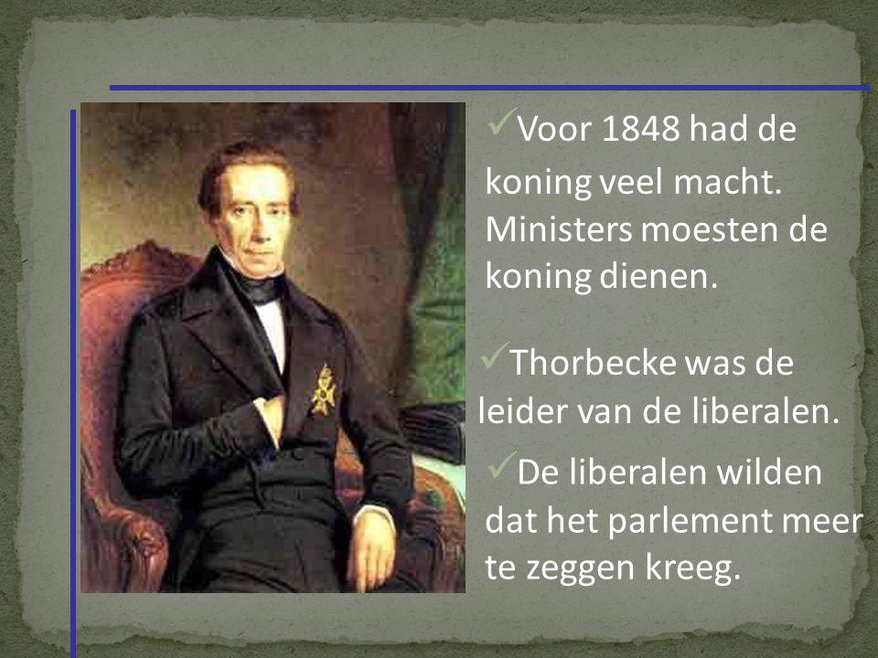 Voor 1848 had de koning veel macht. Ministers moesten de koning dienen.