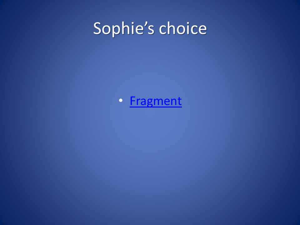 Sophie's choice Fragment Had Sophie anders kunnen kiezen