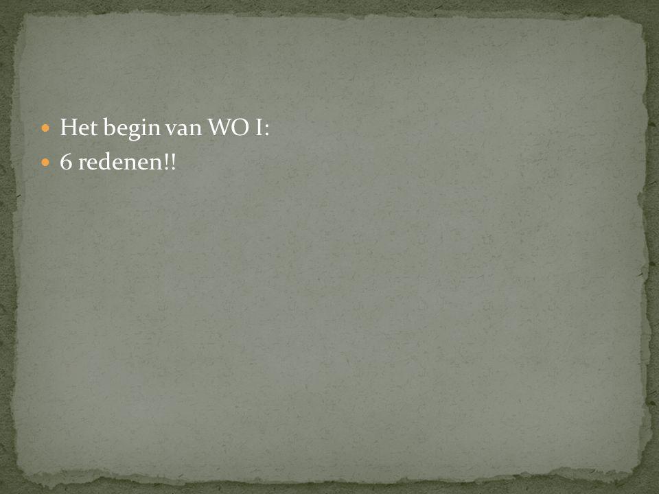 Het begin van WO I: 6 redenen!!