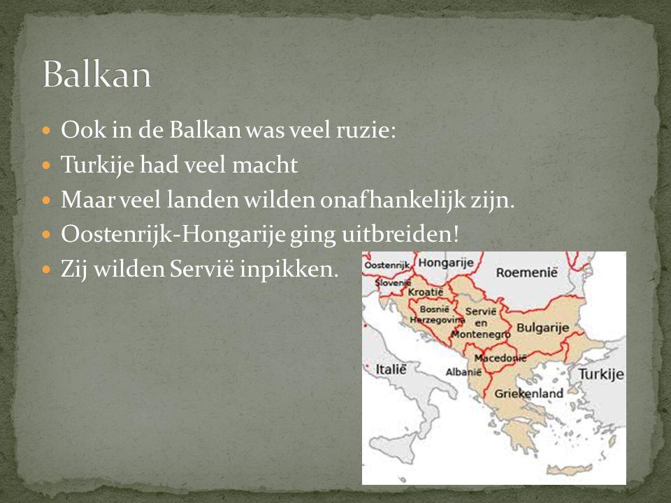 Balkan Ook in de Balkan was veel ruzie: Turkije had veel macht