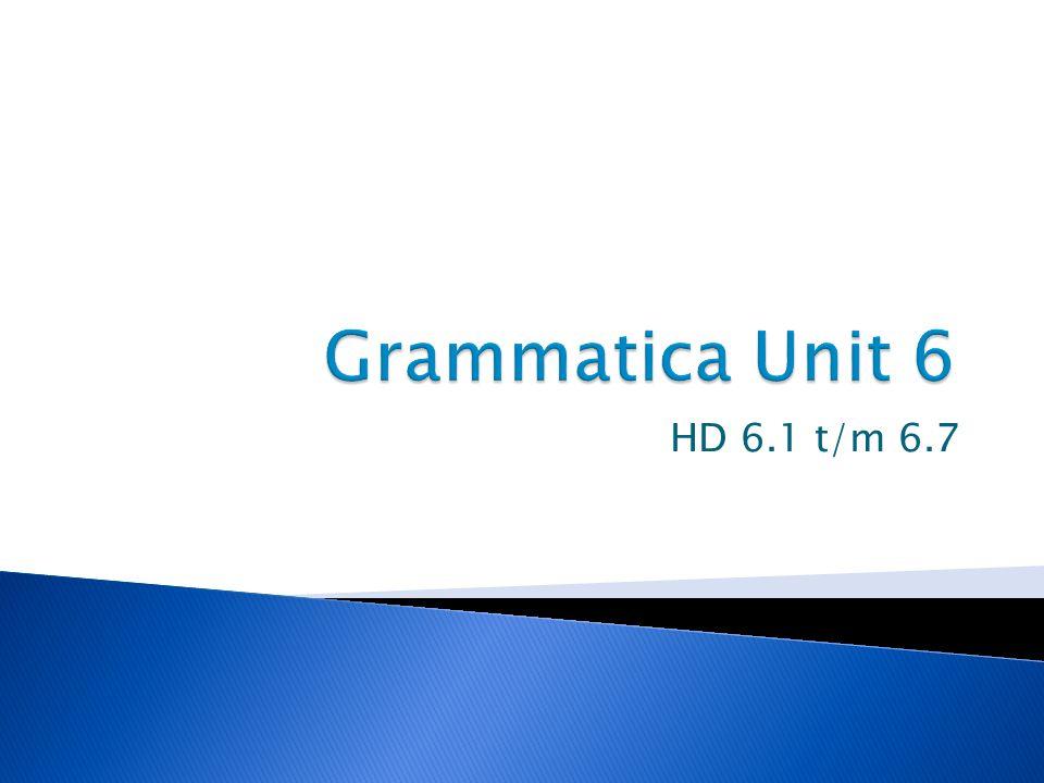 Grammatica Unit 6 HD 6.1 t/m 6.7
