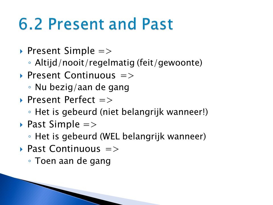 6.2 Present and Past Present Simple => Present Continuous =>