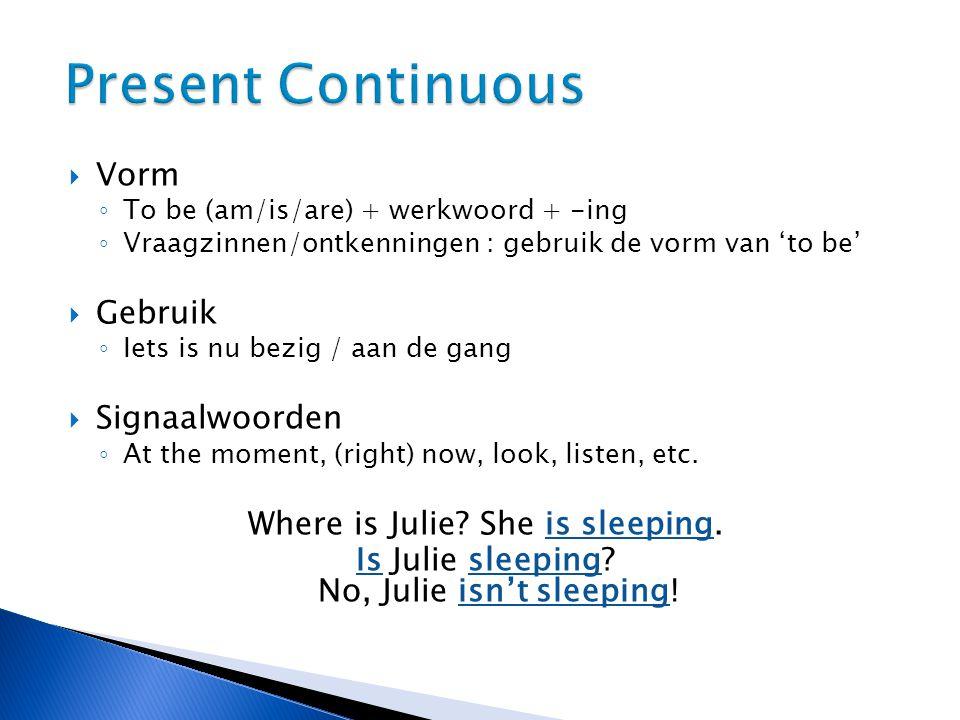 Present Continuous Vorm Gebruik Signaalwoorden