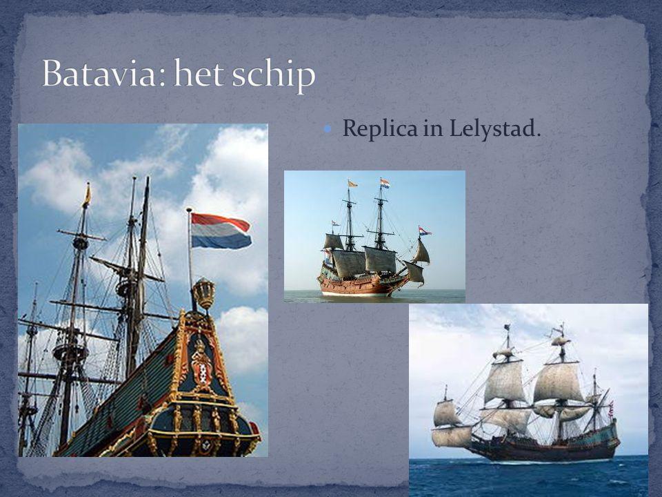 Batavia: het schip Replica in Lelystad.