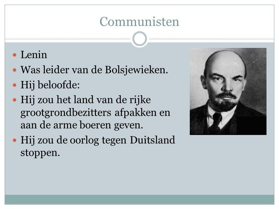 Communisten Lenin Was leider van de Bolsjewieken. Hij beloofde: