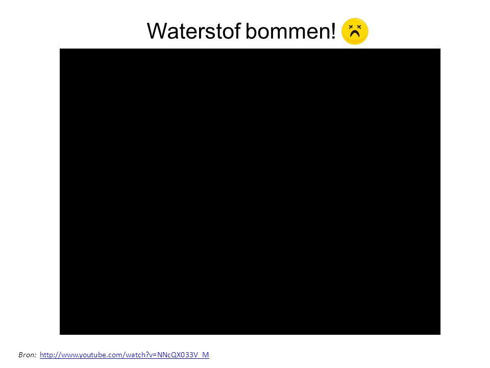 Waterstof bommen! Bron: http://www.youtube.com/watch v=NNcQX033V_M