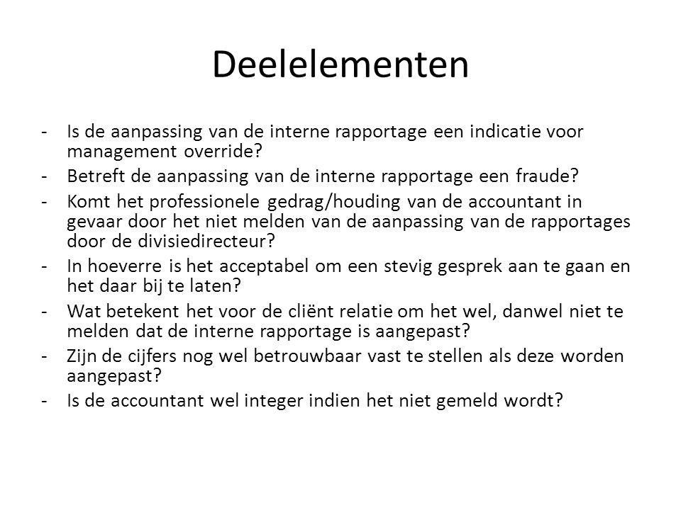 Deelelementen Is de aanpassing van de interne rapportage een indicatie voor management override