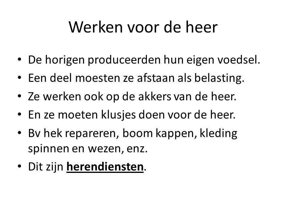 Werken voor de heer De horigen produceerden hun eigen voedsel.
