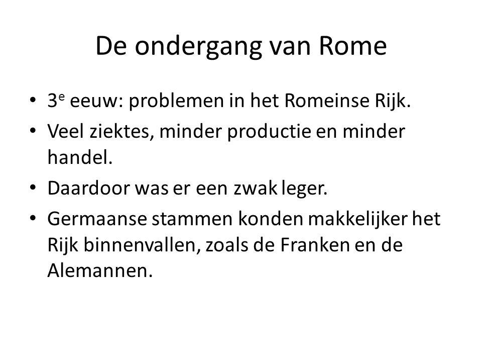 De ondergang van Rome 3e eeuw: problemen in het Romeinse Rijk.