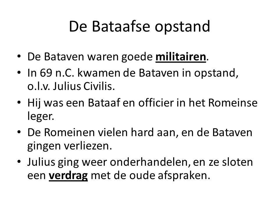 De Bataafse opstand De Bataven waren goede militairen.