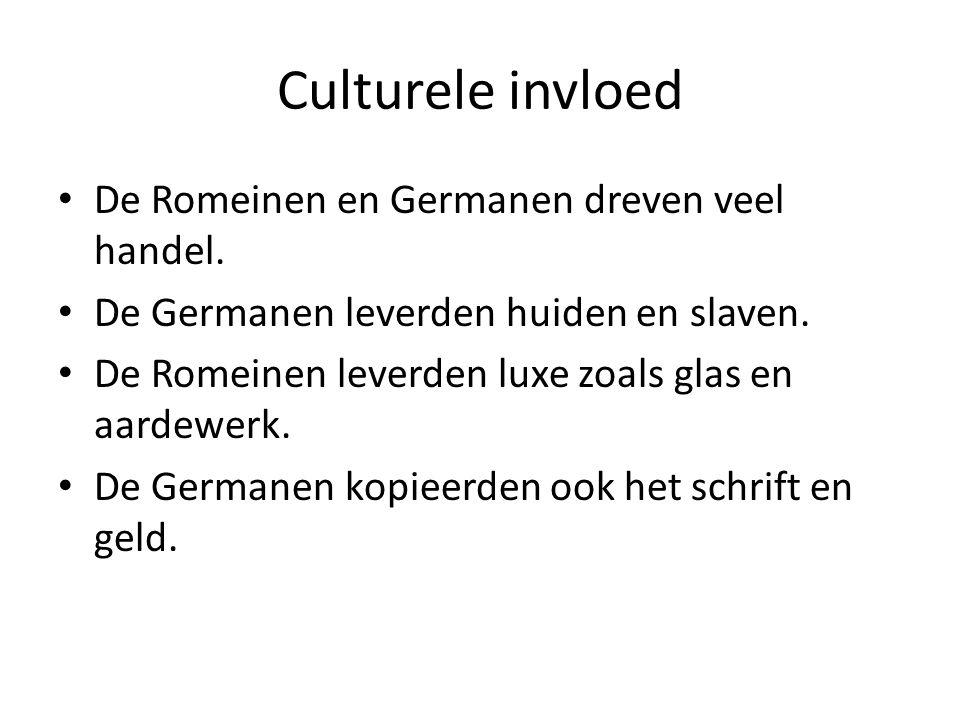 Culturele invloed De Romeinen en Germanen dreven veel handel.