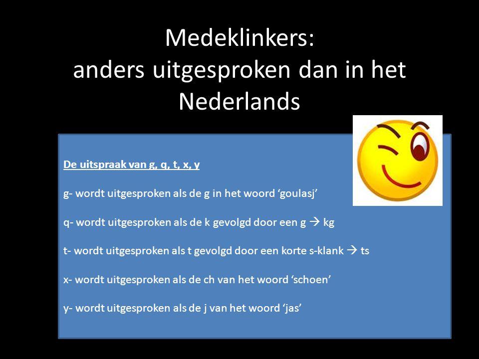 Medeklinkers: anders uitgesproken dan in het Nederlands