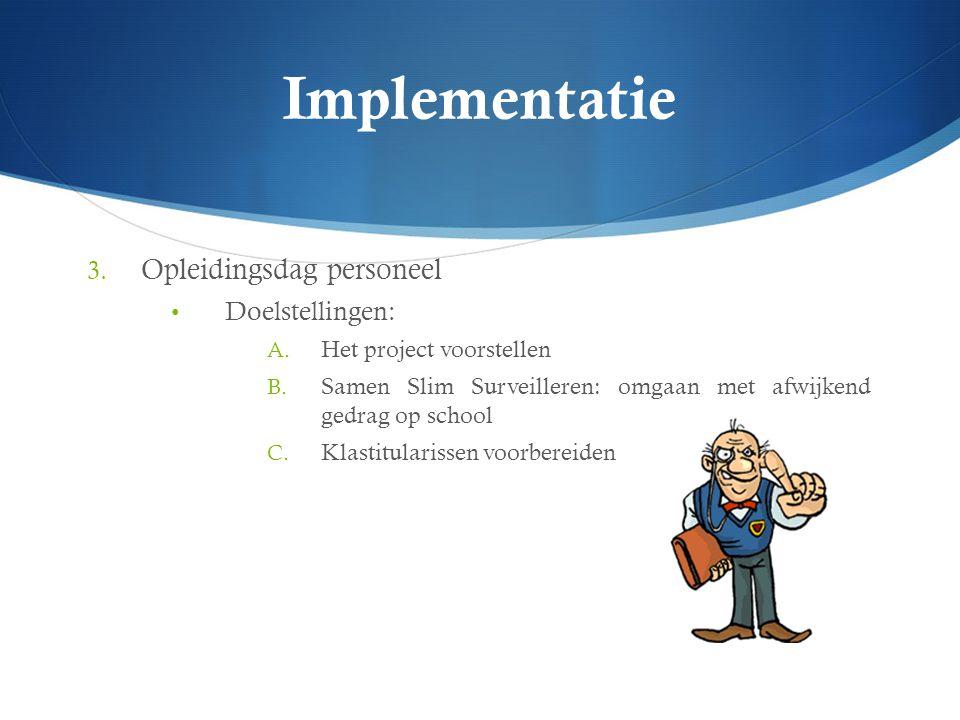 Implementatie Opleidingsdag personeel Doelstellingen: