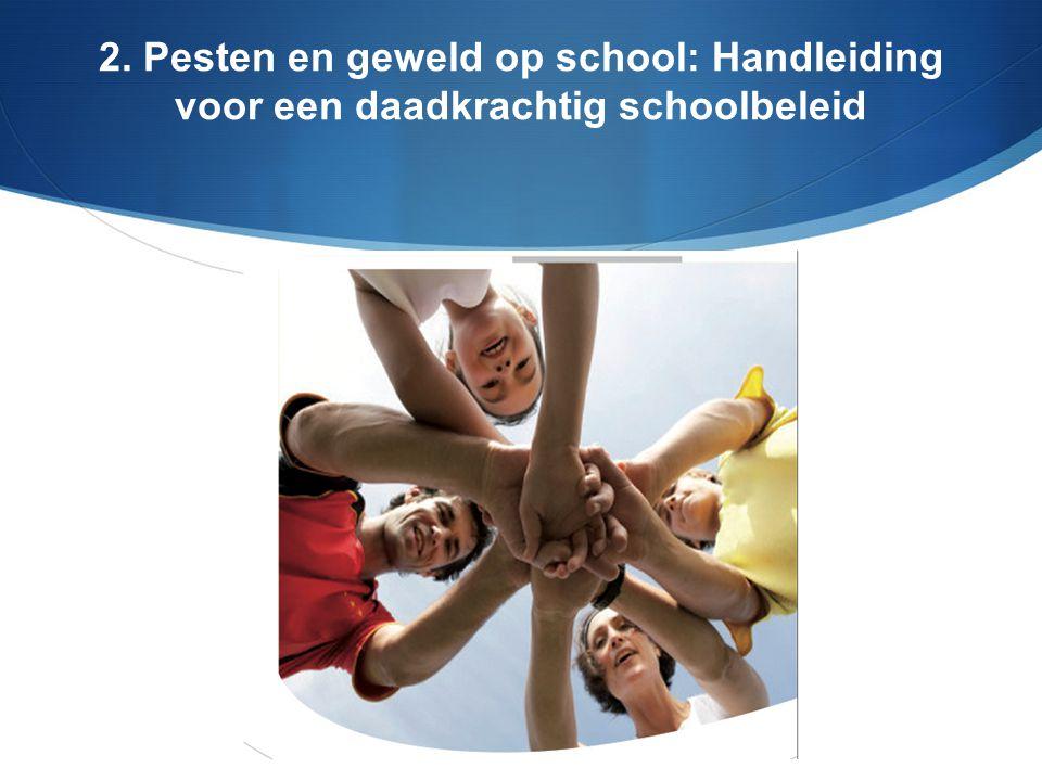 2. Pesten en geweld op school: Handleiding voor een daadkrachtig schoolbeleid